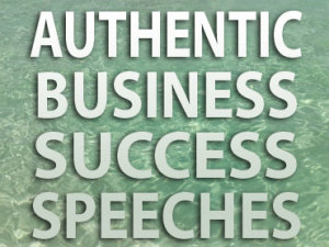 Top 3 Inspirational Authentic Business Success Speeches by