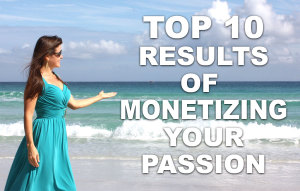 Olivia-Lobell-Top-10-Results-of-Monetizing-Your-Passion